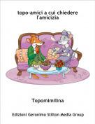 Topomimilina - topo-amici a cui chiedere l'amicizia