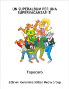 Topocaro - UN SUPERALBUM PER UNA SUPERVACANZA!!!!!