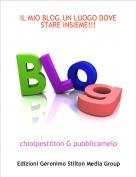 chiolpestilton G pubblicamelo - IL MIO BLOG,UN LUOGO DOVE STARE INSIEME!!!