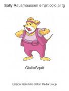 GiuliaSquit - Sally Rausmaussen e l'articolo al tg