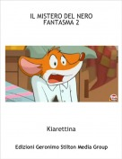Kiarettina - IL MISTERO DEL NERO FANTASMA 2