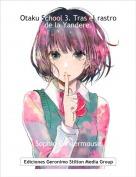 Sophie Gingermouse - Otaku School 3. Tras el rastro de la Yandere.