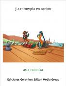 asia ratonisa - j.s ratoespia en accion