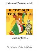 TopoCriceto0505 - Il Mistero di Topomummia II.
