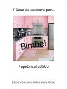 TopoCriceto0505 - 7 Cose da cucinare per...