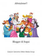 Blogger di Sogni - Attenzione!!