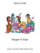 Blogger di Sogni - Nuovo Club!