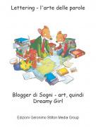 Blogger di Sogni - art, quindi Dreamy Girl - Lettering - l'arte delle parole