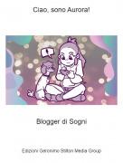 Blogger di Sogni - Ciao, sono Aurora!