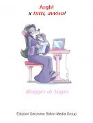 Blogger di Sogni - Argh!x tutti, avviso!
