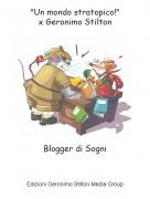 """Blogger di Sogni - """"Un mondo stratopico!""""x Geronimo Stilton"""