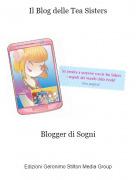 Blogger di Sogni - Il Blog delle Tea Sisters