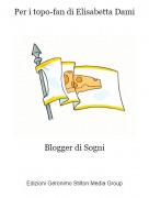 Blogger di Sogni - Per i topo-fan di Elisabetta Dami