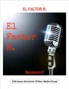 Benjamin7 - EL FACTOR R.