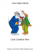 Club Creative New - Una mala noticia