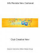 Club Creative New - Info:Revista New Carnaval