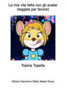 Topina Topella - La mia vita fatta con gli avatar(leggete per favore)