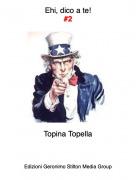 Topina Topella - Ehi, dico a te!#2