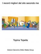 Topina Topella - I record migliori del sito secondo me