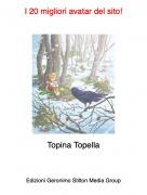 Topina Topella - I 20 migliori avatar del sito!