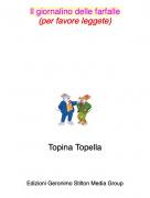Topina Topella - Il giornalino delle farfalle(per favore leggete)