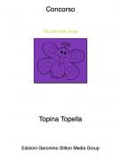Topina Topella - Concorso