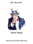 Topina Topella - Ehi, dico a te!