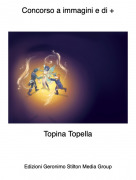 Topina Topella - Concorso a immagini e di +