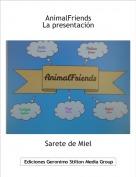 Sarete de Miel - AnimalFriendsLa presentación