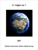 gek - In viaggio ep.1