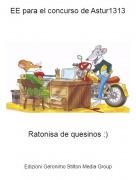 Ratonisa de quesinos :) - EE para el concurso de Astur1313