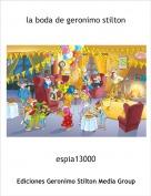espia13000 - la boda de geronimo stilton