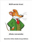 diluka wavuezoka - MIJN eerste krant