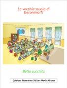 Bella cucciola - La vecchia scuola di Geronimo!!!