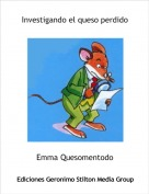 Emma Quesomentodo - Investigando el queso perdido