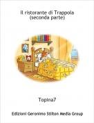 Topina7 - Il ristorante di Trappola(seconda parte)