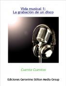 Cuenta Cuentos - Vida musical 1:La grabación de un disco