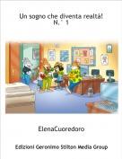 ElenaCuoredoro - Un sogno che diventa realtà! N.° 1