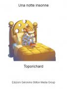Toporichard - Una notte insonne