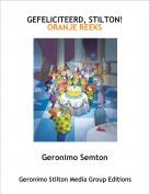 Geronimo Semton - GEFELICITEERD, STILTON!ORANJE REEKS