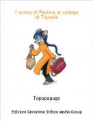 Topopapugo - l' arrivo di Paulina al college di Topazia