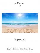 Topalex10 - In Estate...2