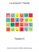 Topalex10 - Le emozioni: Felicità
