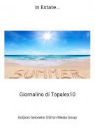 Giornalino di Topalex10 - In Estate...