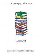 Topalex10 - I personaggi della serie