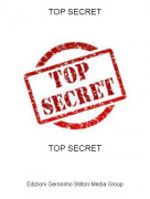 TOP SECRET - TOP SECRET