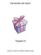 Topalex10 - Camerette dei topini.