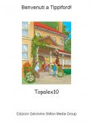 Topalex10 - Benvenuti a Tippiford!