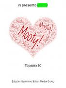 Topalex10 - Vi presento Mooty!
