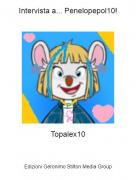 Topalex10 - Intervista a... Penelopepol10!